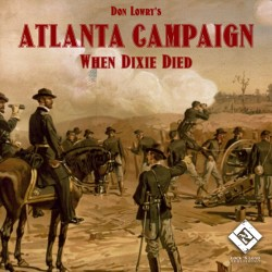 Atlanta Campaign 1863 - When Dixie Died