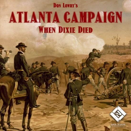 Atlanta Campaign 1863 - When Dixie Died