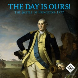 The Day is Ours - Battle of Princeton 1777