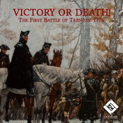 Victory or Death - The First Battle for Trenton 1776